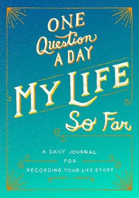 One Question a Day: My Life So Far by Aimee Chase