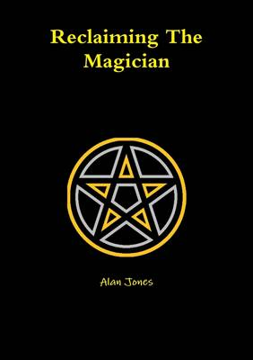Reclaiming the Magician by Alan Jones
