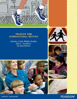 Literacy in the Middle Grades: Pearson New International Edition by Gail E. Tompkins