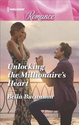 Unlocking the Millionaire's Heart by Bella Bucannon