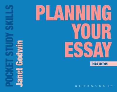 Planning Your Essay by Janet Godwin