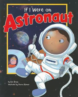 If I Were an Astronaut by Eric Braun
