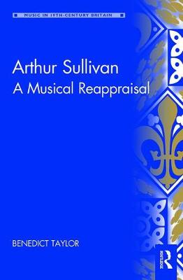 Arthur Sullivan by Benedict Taylor