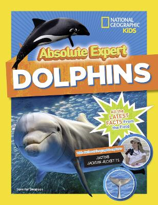 Absolute Expert: Dolphins by National Geographic Kids