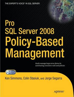Pro SQL Server 2008 Policy-Based Management by Ken Simmons