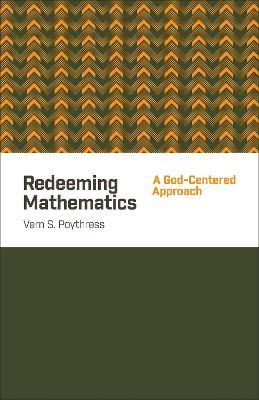 Redeeming Mathematics by Vern S. Poythress