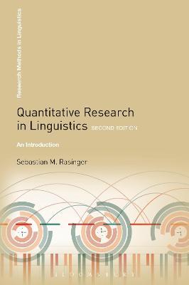 Quantitative Research in Linguistics: An Introduction by Sebastian M. Rasinger