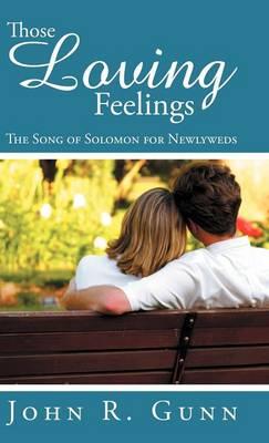 Those Loving Feelings by John R. Gunn