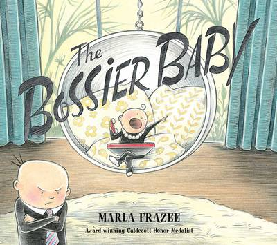 The Bossier Baby by Marla Frazee