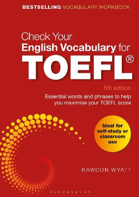 Check Your English Vocabulary for TOEFL: Essential words and phrases to help you maximise your TOEFL score by Rawdon Wyatt