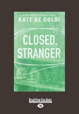 Closed, Stranger by Kate De Goldi