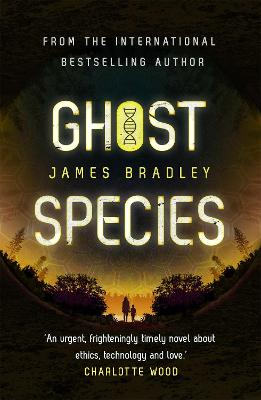 Ghost Species: The environmental thriller longlisted for the BSFA Best Novel Award by James Bradley