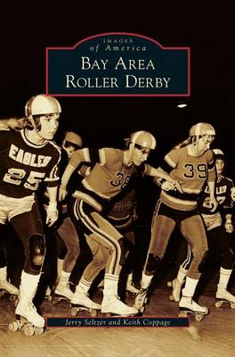 Bay Area Roller Derby by Jerry Seltzer
