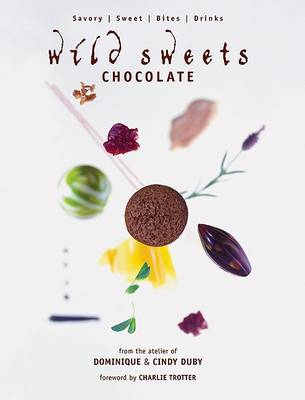 Wild Sweets Chocolate by Dominique Duby