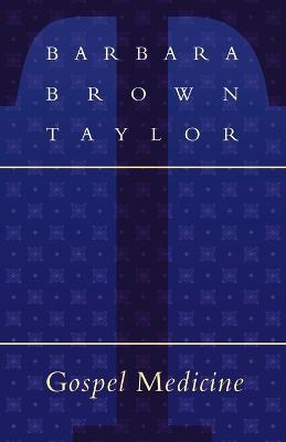 Gospel Medicine by Barbara Brown Taylor
