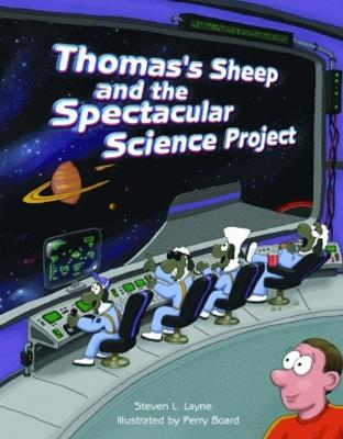 Thomas's Sheep and the Spectacular Science Project by Steven L. Layne