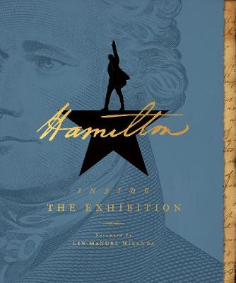 Hamilton: Inside the Exhibition by Emily Ludolph