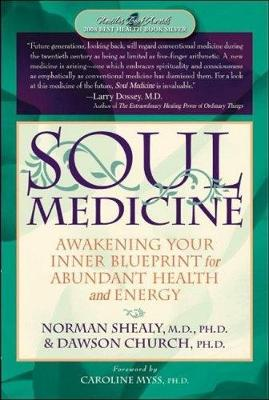 Soul Medicine by Norman Shealy