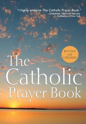 The Catholic Prayer Book by Michael J. Buckley