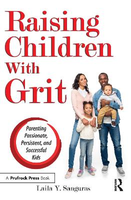 Raising Children with Grit by Laila Sanguras