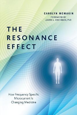The Resonance Effect by Carolyn McMakin