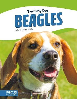 That's My Dog: Beagles by Beth Bence Reinke