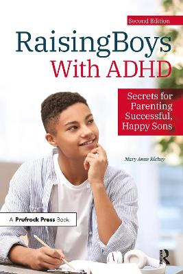 Raising Boys With ADHD: Secrets for Parenting Successful, Happy Sons book