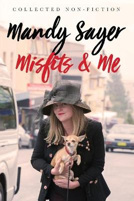 Misfits & Me: Collected Non-fiction book