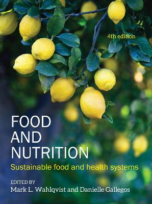 Food and Nutrition: Sustainable Food and Health Systems by Mark L Wahlqvist