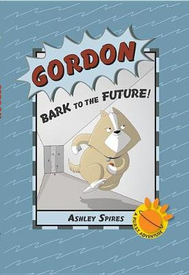 Gordon: Bark to the Future by Ashley Spires