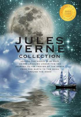 Jules Verne Collection (5 Books in 1) Around the World in 80 Days, 20,000 Leagues Under the Sea, Journey to the Center of the Earth, from the Earth to the Moon, Around the Moon (1000 Copy Limited Edition) by Jules Verne