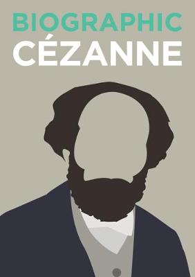 Biographic: Cezanne by Katie Greenwood
