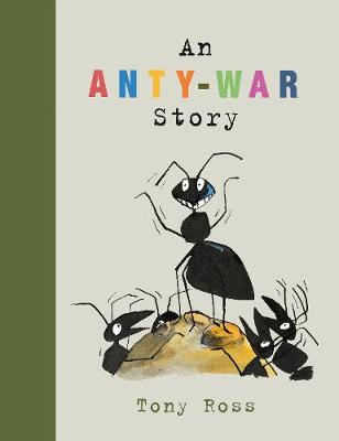 An Anty-War Story by Tony Ross