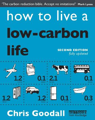 How to Live a Low-Carbon Life: The Individual's Guide to Tackling Climate Change book