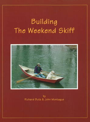 Building the Weekend Skiff by Rick Butz