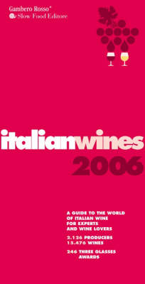 Italian Wines: A Guide to the World of Italian Wine for Experts and Wine Lovers: 2006 by Gambero Rosso