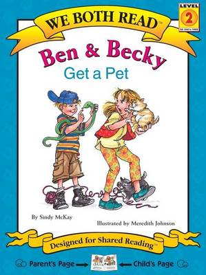 We Both Read Ben and Becky Get a Pet by Sindy McKay