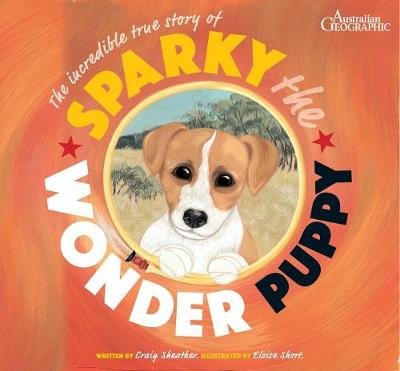 Sparky the Wonder Puppy by Craig Sheather and Illust. by Eloise Short