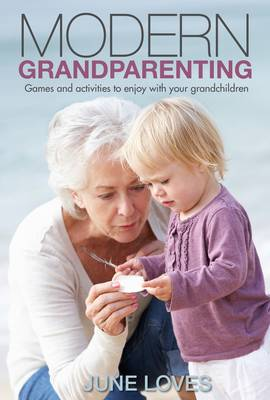 Modern Grandparenting by June Loves