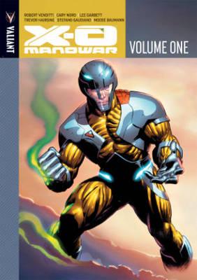 X-O Manowar Volume 1 by Robert Venditti