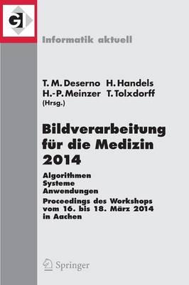 Bildverarbeitung fur die Medizin 2014 by Thomas Martin Deserno