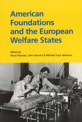 American Foundations & the European Welfare States by Klaus Petersen