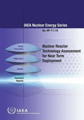 Nuclear reactor technology assessment for near term deployment by International Atomic Energy Agency
