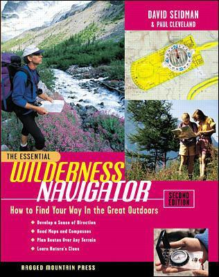 Essential Wilderness Navigator: How to Find Your Way in the Great Outdoors, Second Edition book