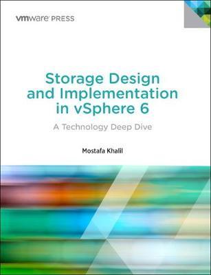 Storage Design and Implementation in vSphere 6 by Mostafa Khalil