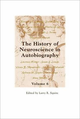 History of Neuroscience in Autobiography Volume 6 book