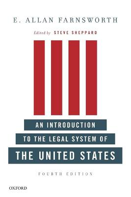 Introduction to the Legal System of the United States, Fourth Edition by E. Allan Farnsworth
