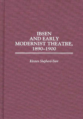 Ibsen and Early Modernist Theatre, 1890-1900 book
