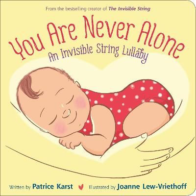 You Are Never Alone: An Invisible String Lullaby by Patrice Karst