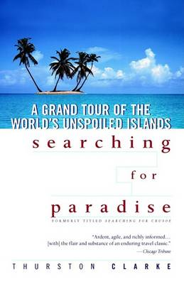 Searching for Paradise by Thurston Clarke